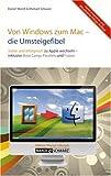 Von Windows zum Mac -- die Umsteigefibel: Sicher und erfolgreich auf Apple wechseln / mit Infos zu Boot Camp , Parallels Desktop , VMware Fusion & Co. - Daniel Mandl, Michael Schwarz