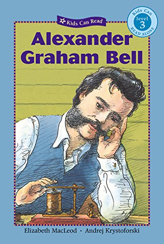 Alexander Graham Bell (Kids Can Read!) (Alexander Graham Bell For Kids compare prices)