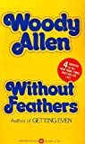 Without Feathers (0446890359) by Allen, Woody