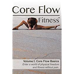 Core Flow Fitness - Volume I: Core Flow Basics
