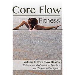 Core Flow Fitness - Volume I: Core Flow Basics