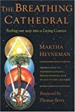 img - for The Breathing Cathedral: Feeling Our Way Into a Living Cosmos by Heyneman, Martha (2001) Paperback book / textbook / text book