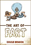 The Art of Fart: The Joy of Flatulence!