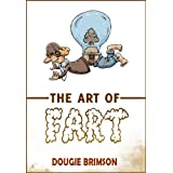 The Art of Fart: The Joy of Flatulence!by Dougie Brimson