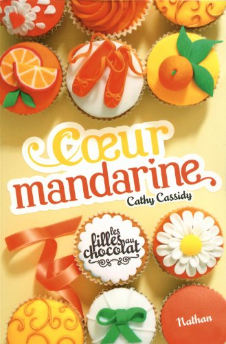 Les filles au chocolat T.3 - Coeur mandarine de Cathy Cassidy