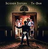 Scissor Sisters Ta Dah