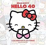 Hello Kitty, Hello 40: A 40th Anniver...