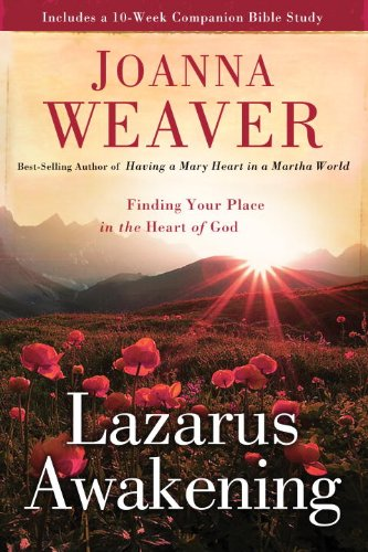Lazarus Awakening: Finding Your Place in the Heart of God (Bethany Trilogy (Quality)), Weaver, Joanna