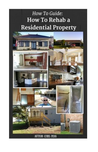 How to Guide: How to Rehab a Residential Property (How to Guides) (Volume 2) (House Rehab compare prices)