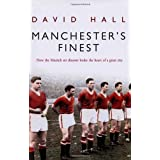 Manchester's Finest: How the Munich air disaster broke the heart of a great cityby David Hall