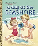 A Day at the Seashore (Little Golden Book Classic)