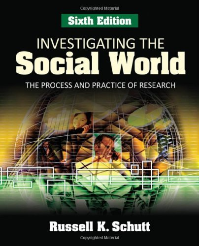 Investigating the Social World ,The Process &Practice...