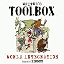 World Integration: How to Weave World Building into Your Speculative Fiction Novel: Writer's Toolbox Audiobook by Camille Picott Narrated by Al Kessel