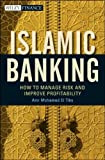 img - for Islamic Banking: How to Manage Risk and Improve Profitability book / textbook / text book
