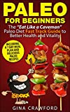 Paleo for Beginners - The Paleo Diet FAST TRACK GUIDE to Better Health and Vitality, Including Delicious Paleo Recipes and a 7-Day Meal Plan (Paleo for ... Loss, Dieting, Grain Free, Gluten Free)