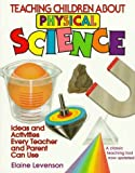 img - for Teaching Children About Physical Science: Ideas and Activities Every Teacher and Parent Can Use by Elaine Levenson (1994-04-01) book / textbook / text book