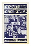 img - for The Soviet Union and the Third World book / textbook / text book