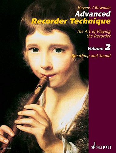 Advanced Recorder Technique: The Art of Playing the Recorder - Volume 2: Breathing and Sound