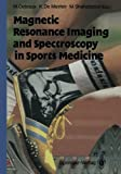 img - for Magnetic Resonance Imaging and Spectroscopy in Sports Medicine book / textbook / text book
