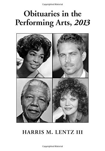Obituaries in the Performing Arts, 2013 (Lentz's Performing Arts Obituaries)