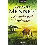 """Sehnsucht nach Owitambe: Romanvon """"Patricia Mennen"""""""
