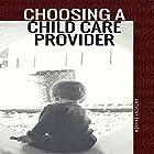 Choosing a Child Care Provider Hörbuch von Anthony Ekanem Gesprochen von: Scott Clem