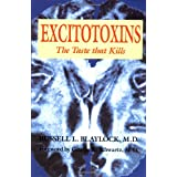 Excitotoxins: The Taste That Kills ~ Russell L. Blaylock