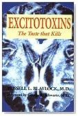 Excitotoxins: The Taste That Kills