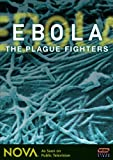NOVA: Ebola - The Plague Fighters
