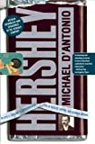 Hershey: Milton S. Hershey's Extraordinary Life of Wealth, Empire, and Utopian Dreams
