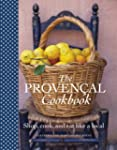 The Provencal Cookbook: Shop, Cook, a...