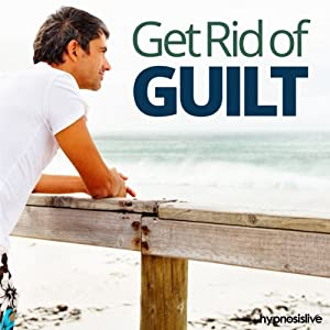 Get Rid of Guilt Hypnosis: Banish Feelings of Blame, using Hypnosis | [Hypnosis Live]