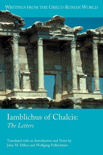 Iamblichus of Chalcis: The Letters (Writings from the Greco-Roman World)