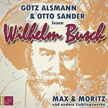Max und Moritz und andere Lieblingswerke von Wilhelm Busch Audiobook by Wilhelm Busch Narrated by Götz Alsmann, Otto Sander