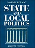 State and Local Politics 8 Sub Edition by Berman, David R. published by M E Sharpe Inc Paperback