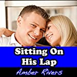 Sitting on His Lap | Amber Rivers