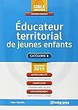 Educateur territorial de jeunes enfants : catégorie B : concours 2015