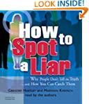 How to Spot a Liar: Why People Don't...