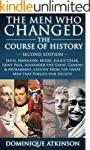 HISTORY: THE MEN WHO CHANGED THE COUR...