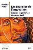 echange, troc Isabelle Mahy - Les coulisses de l'innovation : Création et gestion au Cirque du Soleil