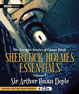 Sherlock Holmes Essentials, Volume 1  (Six Full Cast BBC Radio Dramas) (BBC Radio Series)