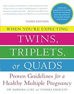 When You're Expecting Twins, Triplets, or Quads: Proven Guidelines for a Healthy Multiple Pregnancy by William Morrow