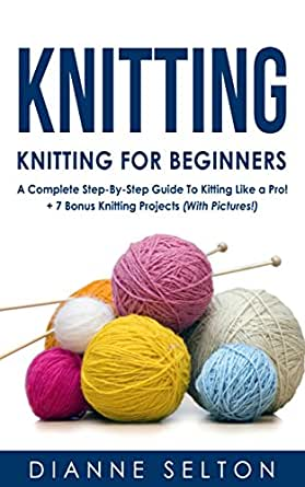 Knitting Patterns For Dummies Download : KNITTING: Knitting for Beginners - A Complete Step-By-Step Guide To Knitting ...