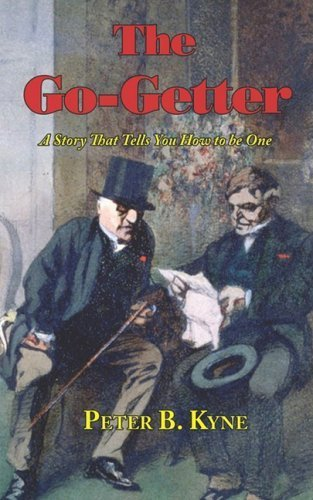 The Go-Getter: A Story That Tells You How to be One by Kyne, Peter B. (2008) Paperback PDF
