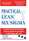 img - for Practical Lean Six Sigma (With Over 40 Dropbox File Links to Excel Worksheets): Using the A3 and Lean Thinking to Improve Operational Performance in ANY Industry, ANY Time! book / textbook / text book