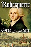 Robespierre: The Voice of Virtue (1412818222) by Scott, Otto J.