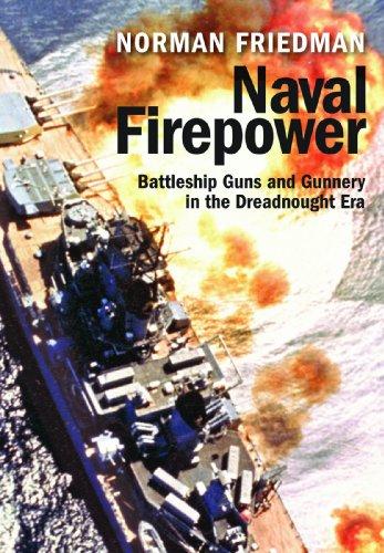 Naval Firepower: Battleship Guns and Gunnery in the Dreadnought Era