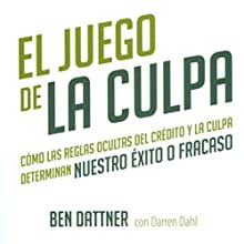 El Juego de la Culpa [The Blame Game] (       UNABRIDGED) by Ben Dattner Narrated by John Martinez
