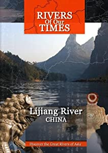 Rivers of Our Time Lijiang River China
