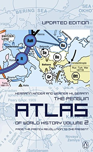 The Penguin Atlas of World History: Volume 2: From the French Revolution to the Present (Penguin Reference Books)